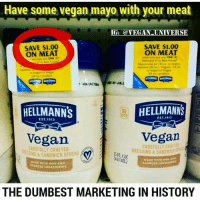 F Hellman's anyway for what they tried with Just Mayo. And Unilever testsonanimals too. 👎 I'll only buy FYH Veganaise or JustMayo 💚 Rp @vegan_universe: Have some vegan mayo with your meat  IG: @VEGAN UNIVERSE  SAVE $1.00  SAVE $1.00  ON MEAT  ON MEAT  when you buy wry ONE in  nou buy any ONE  or Best Foods  squeeze (20 Organic (is or  or larger) or  (24 poduct  a4 product.  HELLMANNS  HELLMANNS  EST 1913  Vegan  Vegan  CAREFULLY CRAFT  SP  DRESSING & SANDI  FLOi  WITH HON GMO  THE DUMBEST MARKETING IN HISTORY F Hellman's anyway for what they tried with Just Mayo. And Unilever testsonanimals too. 👎 I'll only buy FYH Veganaise or JustMayo 💚 Rp @vegan_universe