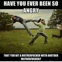 AdultHumor😅 Cleanfunny TRuMEMEville PettyPosts cleanlol cleanhumor cleancomedy cleanmemes funny lol haha humor comedy memes funnymemes 😂 comedian igcomedy comedypics comedyposts hilarious smile toofunny icant purecomedy lmao toofunny laughing funnypic funnypics JustJokes notfunny: HAVE YOU EVER BEEN SO  ANGRY  THAT YOUHITA MOTHERFUCKER WITH ANOTHER  MOTHERFUCKER? AdultHumor😅 Cleanfunny TRuMEMEville PettyPosts cleanlol cleanhumor cleancomedy cleanmemes funny lol haha humor comedy memes funnymemes 😂 comedian igcomedy comedypics comedyposts hilarious smile toofunny icant purecomedy lmao toofunny laughing funnypic funnypics JustJokes notfunny