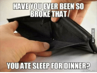 I Am The Night: HAVE YOU EVER BEEN SO  BROKE THAT/  YOU SLEEP FOR DINNER?  HEHEFUL COM