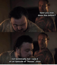 """Seems legit 😂 . . . . . . . . . . thronesmemes gameofthrones asoiaf got hbo gameofthronesfamily gameofthronesfan gameofthronesmemes gotmemes gots7 winterishere gameofthronesseason7 gotseason7 johnbradley johnbradleywest samtarly samwelltarly jorahmormont jorah iainglen: have you ever  done this before?  not technically but i saw it  on an episode of """"House"""" once Seems legit 😂 . . . . . . . . . . thronesmemes gameofthrones asoiaf got hbo gameofthronesfamily gameofthronesfan gameofthronesmemes gotmemes gots7 winterishere gameofthronesseason7 gotseason7 johnbradley johnbradleywest samtarly samwelltarly jorahmormont jorah iainglen"""