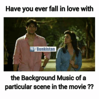 Fall, Love, and Memes: Have you ever fall in love with  fb  the Background Music of a  particular scene in the movie