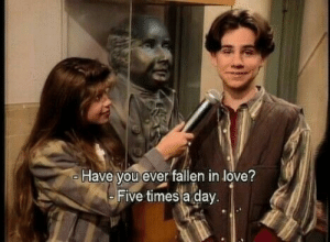 times-a-day: Have you ever fallen in love?  Five times a day.