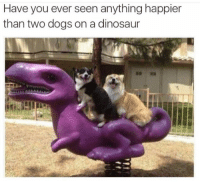 Dinosaur, Dogs, and You: Have you ever seen anything happier  than two dogs on a dinosaur