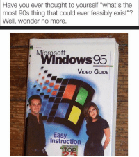 """Girl Memes, Guide, and Tutorial: Have you ever thought to yourself """"what's the  most 90s thing that could ever feasibly exist""""?  Well, wonder no more.  Windows 95  VIDEO GUIDE  Easy  Instruction I need this windows 95 tutorial (twitter: maustallica)"""