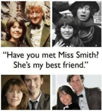"Best Friend, Memes, and Best: ""Have you met Miss Smith?  She's my best friend."""