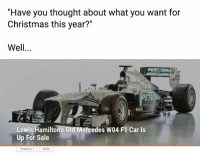 "Shut up and take my credit card f1 formula1 mercedesf1 lewishamilton wtf1: ""Have you thought about what you want for  Christmas this year?""  Well.  Lewis Hamilton's Old Mercedes W04 F1 Car Is  Up For Sale  FORMULA NEWS Shut up and take my credit card f1 formula1 mercedesf1 lewishamilton wtf1"