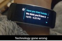 Love, Suicide, and Technology: Have you tried Suicide  We think you'll love it r  14/05 6:20 PM  Technology gone wrong