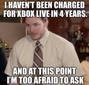 I seriously have no idea. I had it on autopay via my debit card and I still have Gold 4 years after having my card replaced.: .HAVEN'T BEEN CHARGED  FOR XBOX LIVE IN 4YEARS  AND  AT THIS POINT  M TOO AFRAID TO ASK I seriously have no idea. I had it on autopay via my debit card and I still have Gold 4 years after having my card replaced.