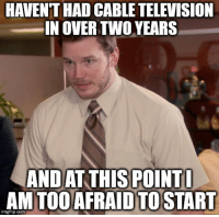 "Advice, Tumblr, and Animal: HAVENT HAD CABLE TELEVISION  IN OVER TWO YEARS  ANDAT THISPOINT  AM TOOAFRAIDTOSTART  imgflip.com <p><a href=""http://advice-animal.tumblr.com/post/168376593404/every-time-i-see-what-is-on-tv-while-out-in-public"" class=""tumblr_blog"">advice-animal</a>:</p>  <blockquote><p>Every time I see what is on TV while out in public I lose a little faith in humanity</p></blockquote>"