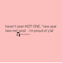 """New Year New Me: haven't seen NOT ONE, """"new year  new me"""" post.. i'm proud of y'all  @fuckboysfailures"""