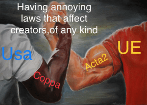 Reddit, Affect, and Annoying: Having annoying  laws that affect  creators,of any kind  UE  Usa  Acta2  Coppa M[y]eeee[t]me