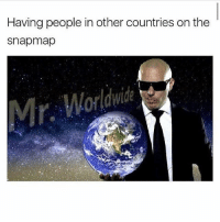 Fucking, Ugly, and Today: Having people in other countries on the  snapmap why am i so fucking ugly today