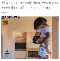 Facts, Fye, and Goals: Having somebody there when you  need them, it's the best feeling  ever  @KING SMILES  MOSCH  ILANO For Good Quality Fye Memes To Post On Your Page, Go Check Out👉🔥@fyeassmemes🔥 FOLLOW THE CREW 🔥@king_smiles_ 🔥@leggygirl1 🔥@bscott_206 fyeassmemes king_smiles_ leggygirl1 bscott_206 love followback realtalk facts goals lovequotes relationshipgoals photooftheday truestory sexuall inlove powercouples quotes relationships picoftheday webstagram quotesofthegram tagafriend positivevibes truelove bestoftheday worth babe honesty truthbetold lit