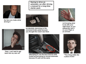 """""""Having to drive an automatic car after driving a manual for a long time"""" starter pack: """"Having to drive an automatic car after driving a manual for a long time"""" starter pack"""