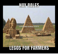 Memes, Legos, and 🤖: HAY BALES  UnKNOWN PUNster @2018  LEGOS FOR FARMERS Organic farmers till it like it is.   #UnKNOWN_PUNster