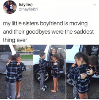 Memes, Boyfriend, and 🤖: haylie:)  @hayliebri  my little sisters boyfriend is moving  and their goodbyes were the saddest  thing ever Why am I standing in a puddle of tears rn 🥗