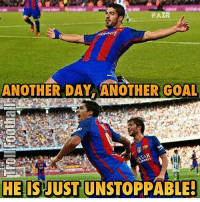 Memes, Adnan, and 🤖: HAZR  ANOTHER DAY ANOTHER GOAL  HE IS JUST UNSTOPPABLE! Suarez 👏👏 🔺WATCH ALL TODAY'S LIVE GAMES ➡️ APP LINK IN OUR BIO! [ Adnan Zafar ]
