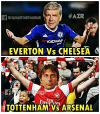 Wenger & Conte will support each other! 😂😜: HAZR  originalTroll Football  EVERTON Vs CHELSEA  Ely  TOTTENHAM VS ARSENAL Wenger & Conte will support each other! 😂😜