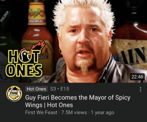 Sals face with tears has been spread an awful lot. How about we give Guy Fieri some action?: HC  ONES  IN  22:46  Hot Ones S3 E15  Guy Fieri Becomes the Mayor of Spicy  Wings | Hot Ones  First We Feast 7.5M views 1 year ago Sals face with tears has been spread an awful lot. How about we give Guy Fieri some action?