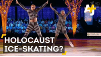 Memes, Holocaust, and Skate: HD  £1to t10潐in s ce alto  C6EPBAHK  HOLOCAUST  ICE-SKATING?  2匹!  はErf]  も2 71  끈 5g ?! D ℃ Is this Holocaust ice-skating routine a memorial gone wrong, or simply a tasteless publicity stunt?
