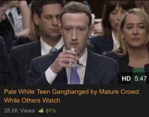 Meme, Watch, and White: HD 5:47  Pale White Teen Gangbanged by Mature Crowd  While Others Watch  28.6K Views -681% At least it's not a Tom meme