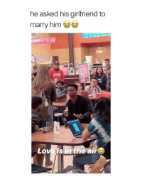 Heart, Girl Memes, and Girlfriend: he asked his girlfriend to  marry him  Loveisin the air this broke my heart and im single via: @samfromnj