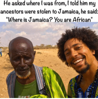 "Ethiopians, Memes, and Jamaica: He asked where was from, l told him my  ancestors were stolen to Jamaica, he said:  ""Where is Jamaica? You are African' He wasn't having it, he was saying that I look Habesha, I told him I'm not Ethiopian though, to which he replied ""You are African and just back after a long time away..."" ❤️"