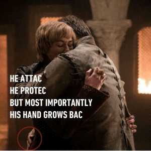 Lord of Light works in mysterious ways.: HE ATTAC  HE PROTEC  BUT MOST IMPORTANTLY  HIS HAND GROWS BAC Lord of Light works in mysterious ways.
