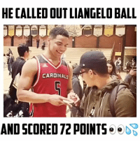 Memes, Cardinals, and 🤖: HE CALLEDOUTLIANGELOBALL  CARDINALS  AND SCORED 72 POINTS Scored 72 Points then Called Out LiAngelo Ball 👀😨 (Watch Till the End) @dinos_finest - Follow (ME) @cleanestclipz for more! 🏀