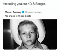Nba, Boots, and Snake: He calling you out KD & Boogie..  Mason Ramsey @masonramsey  No snake in these boots 💀💀