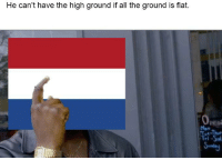 <p>Geographical Marxism.</p>: He can't have the high ground if all the ground is flat.  ent  Mon  ri <p>Geographical Marxism.</p>