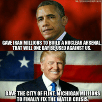 Meme King: He conservative Meme kinG  GAVE IRAN MILLIONS TO BUILDA NUCLEAR ARSENAL  THAT WILL ONE DAY BEUSED AGAINST US.  GAVE THE CITY OF FLINT, MICHIGAN MILLIONS  TO FINALLY FIX THE WATER CRISIS.