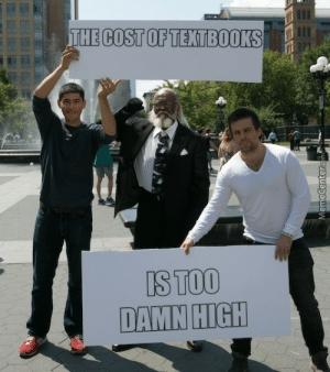 Tumblr, Http, and Com: HE COST OF TEKTBOOKS  S TOO  DAMN HIGH If you are a student Follow @studentlifeproblems