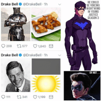 "Drake, Drake Bell, and Memes: HE COULD  BE VOICING  NIGHTWING  IN YOUNG  JUSTICE  SEASON 3  Drake Bell@DrakeBell 1h  208  577  1,840  Drake Bell @DrakeBell 1h  OR NOT  0111 t  341 1,199 @DrakeBell back at it again teasing us that he's playing DickGrayson. ☹️ If you don't understand what DrakeBell Tweeted…it's basically ""Knight + Wing = NightWing"" and ""Dick + Gray + Sun = Dick Grayson"" ! 😂 it's actually pretty clever…but that's besides the point. 😤 Drake Bell could either be Voicing NightWing in YoungJustice Season 3 or he could be playing NightWing in the Upcoming ' TITANS' TV Series in the DCTV Universe…OR IT COULD BE MY WORST NIGHTMARE. 😩 It's highly unlikely…but he could also possibly be playing NightWing in the DCEU. Or he could just be teasing us and trying to gain attention. 🤷🏽‍♂️ Comment Below what you Think of this DC rumor. DCExtendedUniverse 💥 DCFilms 🤞🏽"