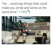 """HAHAHA - Daryl: """"He  could say things that could  make you smile and wince at the  same time  TWD  aMC  SUN 9/8c. HAHAHA - Daryl"""