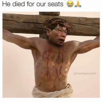 Easter, Meme, and Happy: He died for our seats  @meme gourmet Before you cry about how offended you are, friendly reminder, it was you that decided to follow an account called Satan. Happy Easter. ( @memegourmet )