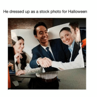 Af, Dope, and Funny: He dressed up as a stock photo for Halloween Dope af 😂💀💯 NoChill