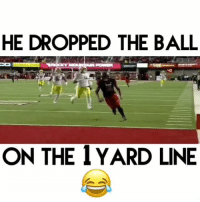 Memes, Shoutouts, and 🤖: HE DROPPED THE BALL  CO  40  ON THE 1YARD LINE Tag a friend who would do this 😂! - (FOLLOW @dankrushes FOR A CHANCE TO WIN A SHOUTOUT🔥) - nfl doubletap