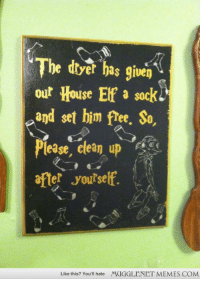 "Memes, Fiance, and Free: he dtyer has given)  out House Ef a sock  and set him free. So,  lease, clean up  after youtself.  800  Like this? You'll hate  MUGGLENET MEMES.COM <p>My fiancé and I both hate doing dishes, and household chores. I made this for our apartment to motivate us. <a href=""http://ift.tt/1mrG6rT"">http://ift.tt/1mrG6rT</a></p>"