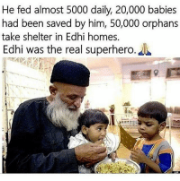 "Repost >> holisticali 🔴We need More like this in the world🔴 The beautiful face of a sincere man that dedicated his life in doing the jobs that the Pakistani Government has neglected since its inception. Here are some stories that demonstrate his gigantic heart, impeccable character and the sheer dignity by which he ran his charity. (1) Despite the fact that Abdul Sattar Edhi is the head of a million dollar foundation, he still leads a very simple life. He never accepts a single penny as a salary from Edhi foundation, he lives in a two bedroom apartment over his clinic, that however is of below average condition and only has two pairs of clothes , that he wears to all business trips, television appearances and during all of his other activities. (2) Edhi Foundation is not just confined to Pakistan. The organization stems out in the whole world and provides help wherever they can. Edhi Foundation has run relief operations in Africa, Middle East, Europe and even has aided United States of America during the New Orleans hurricane. (3) The Edhi Foundation has never accepted any money from political personalities, religious groups or governments, only accepting personal donations. (4) In October 2015, Edhi turned down an offer of Indian Rs 10 million from Indian Prime Minister Narendra Modi after the foundation ensured the return of Geeta, a speech-impaired Indian girl, who had crossed over the border accidentally several years ago. She was about seven or eight years old when she was found by the Pakistani Rangers, and was adopted by the Edhi family. The foundation looked after her for 13 years till she returned to India. (5) In June, Edhi was admitted to a government hospital in Karachi after trouble with his kidneys. That was when the former President of Pakistan, Asif Ali Zardari, offered to send him abroad for treatment. Edhi turned it down. His refusal cames at a time when Pakistani Prime Minister Nawaz Sharif is in London, recovering from open-heart surgery. This only enhanced Edhi's image."" ""Inna Lillahi Wa Inna Ileyhi Raaji'oon.'' @islam.dawah WorldWideConsciousness RestInPeace GreatHeros IG 👉🏽 @realrawtruth FACEBOOK 👉🏽 @holisticali: He fed almost 5000 daily, 20,000 babies  had been saved by him, 50,000 orphans  take shelter in Edhi homes.  Edhi was the real superhero Repost >> holisticali 🔴We need More like this in the world🔴 The beautiful face of a sincere man that dedicated his life in doing the jobs that the Pakistani Government has neglected since its inception. Here are some stories that demonstrate his gigantic heart, impeccable character and the sheer dignity by which he ran his charity. (1) Despite the fact that Abdul Sattar Edhi is the head of a million dollar foundation, he still leads a very simple life. He never accepts a single penny as a salary from Edhi foundation, he lives in a two bedroom apartment over his clinic, that however is of below average condition and only has two pairs of clothes , that he wears to all business trips, television appearances and during all of his other activities. (2) Edhi Foundation is not just confined to Pakistan. The organization stems out in the whole world and provides help wherever they can. Edhi Foundation has run relief operations in Africa, Middle East, Europe and even has aided United States of America during the New Orleans hurricane. (3) The Edhi Foundation has never accepted any money from political personalities, religious groups or governments, only accepting personal donations. (4) In October 2015, Edhi turned down an offer of Indian Rs 10 million from Indian Prime Minister Narendra Modi after the foundation ensured the return of Geeta, a speech-impaired Indian girl, who had crossed over the border accidentally several years ago. She was about seven or eight years old when she was found by the Pakistani Rangers, and was adopted by the Edhi family. The foundation looked after her for 13 years till she returned to India. (5) In June, Edhi was admitted to a government hospital in Karachi after trouble with his kidneys. That was when the former President of Pakistan, Asif Ali Zardari, offered to send him abroad for treatment. Edhi turned it down. His refusal cames at a time when Pakistani Prime Minister Nawaz Sharif is in London, recovering from open-heart surgery. This only enhanced Edhi's image."" ""Inna Lillahi Wa Inna Ileyhi Raaji'oon.'' @islam.dawah WorldWideConsciousness RestInPeace GreatHeros IG 👉🏽 @realrawtruth FACEBOOK 👉🏽 @holisticali"