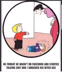Ass, Bitch, and Facebook: HE FORGOT HE WASN'T ON FACEBOOK AND STARTED  TALKING SHIT AND I SMACKED HIS BITCH ASS Family Circus v.2018 via /r/funny https://ift.tt/2UuOfmI