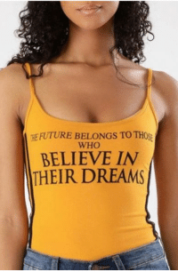 "Future, Tumblr, and Blog: HE FUTURE BELONGS TO THO  WHO  BELIEVE IN  THEIR DREAMS <p><a href=""https://novelty-gift-ideas.tumblr.com/post/174060223773/believe-in-their-dreams-bodysuit"" class=""tumblr_blog"">novelty-gift-ideas</a>:</p><blockquote><p><b><a href=""https://www.onlywonderful.com/believe-in-their-dreams-letter-contrast-striped-printed-spaghetti-straps-bodysuit-p-303224.html"">  BELIEVE IN THEIR DREAMS Bodysuit</a></b><br/></p></blockquote>"