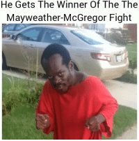 Af, Funny, and Lmao: He Gets The Winner Of The The  Mayweather-McGregor Fight Lmao im weak af lol