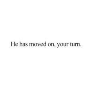 https://iglovequotes.net/: He has moved on, your turn https://iglovequotes.net/