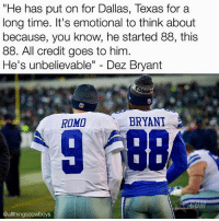 """Dez Bryant, Memes, and Tony Romo: """"He has put on for Dallas, Texas for a  long time. It's emotional to think about  because, you know, he started 88, this  88. All credit goes to him  He's unbelievable  Dez Bryant  BRYANT  ROMO  UIM  @althingscowboys """"He started 88, this 88."""" - Dez Bryant on Tony Romo ThrowUpTheX CowboysNation ✭"""