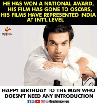 Birthday, Oscars, and Happy Birthday: HE HAS WON A NATIONAL AWARD  HIS FILM HAS GONE TO OSCARS,  HIS FILMS HAVE REPRESENTED INDIA  AT INTL LEVEL  LAUGHING  HAPPY BIRTHDAY TO THE MAN WHO  DOESN'T NEED ANY INTRODUCTION  R M。回參/laughin gcolours Birthday Wishes To #RajkummarRao 🙂 🎂