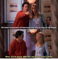 When they were trying to get Chandler's engagement ring back! 😂❤ • friends friendstv friendsshow friendsseries friendstvshow friendstvseries: He hasn't proposed yet because she has no ring on her finger.  LYFRIE  [6x23  Wow, you're good. After this, we should solve crimes. When they were trying to get Chandler's engagement ring back! 😂❤ • friends friendstv friendsshow friendsseries friendstvshow friendstvseries