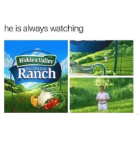 "Memes, Http, and Hidden: he is always watching  Hidden Valley  E ORIGINAL  A Ranch <p>He's Hidden in the Valley via /r/memes <a href=""http://ift.tt/2tbZbbt"">http://ift.tt/2tbZbbt</a></p>"