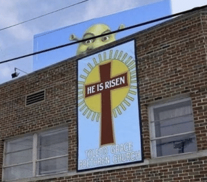 Church, Shrek, and Risen: HE IS RISEN  TOLEDO GRACE  BRETHREN CHURCH The almighty shrek.
