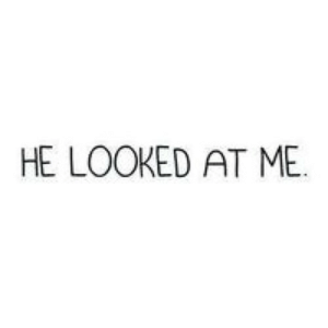 https://iglovequotes.net/: HE LOOKED AT ME. https://iglovequotes.net/